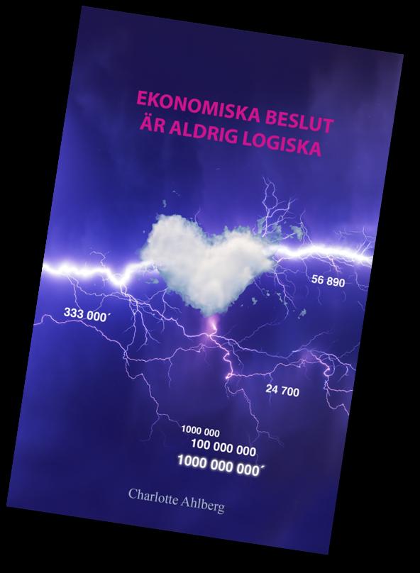 Ekonmiska beslut ar aldirg logiska - Charlotte Ahlberg